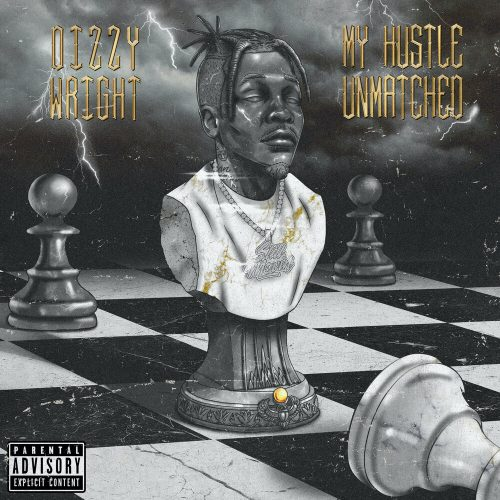 Dizzy Wright — «My Hustle Unmatched»