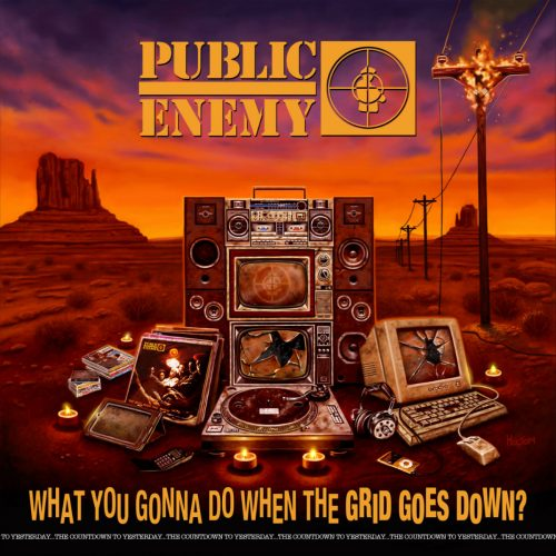 Public Enemy — «What You Gonna Do When The Grid Goes Down?»
