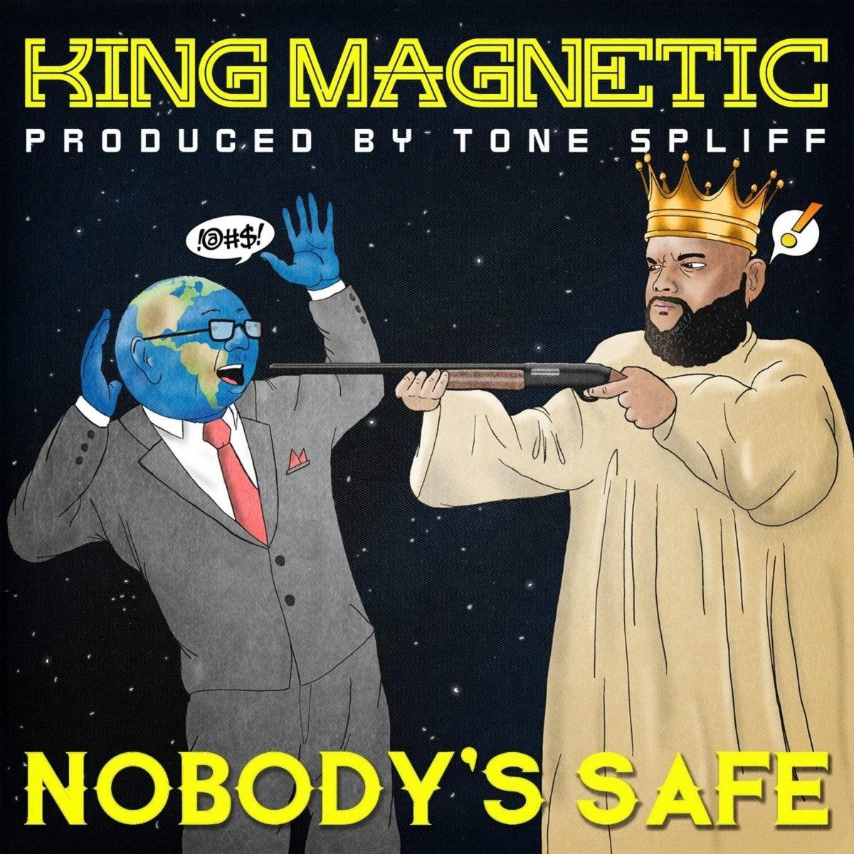 King Magnetic & Tone Spliff — «Nobody's Safe»