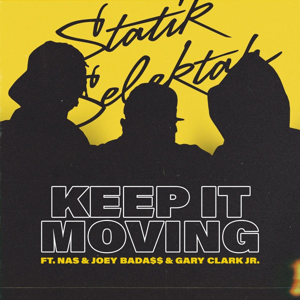 Statik Selektah — «Keep It Moving» (Feat. Nas, Joey Bada$$ & Gary Clark Jr.)