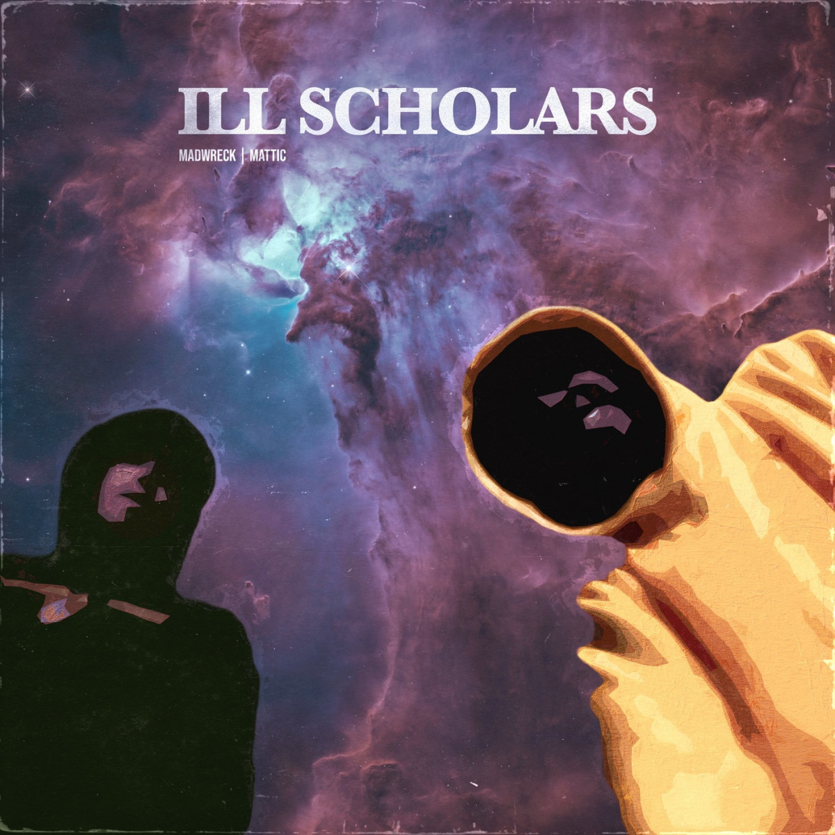Ill Scholars (Mattic & Madwreck) — «Ill Scholars»