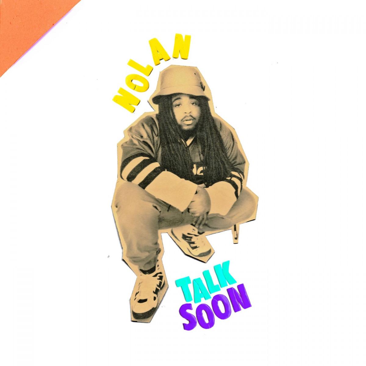 Nolan The Ninja – «Talk Soon»
