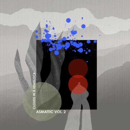 Clouds in a Headlock — «Asmattic Vol 2»