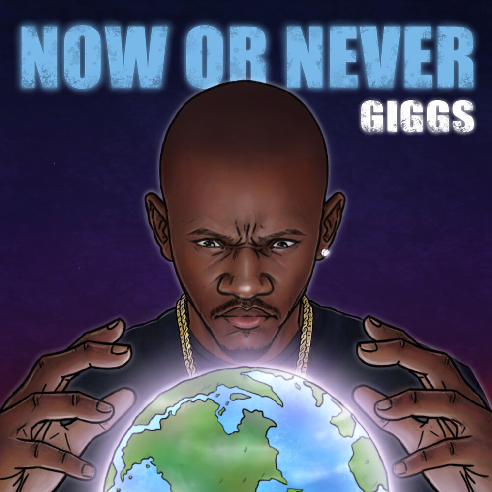 Giggs — «Now Or Never»