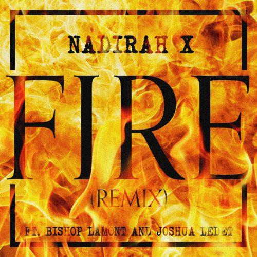 Nadirah X — «Fire 2.0» (feat. Bishop Lamont & Joshua Ledet)