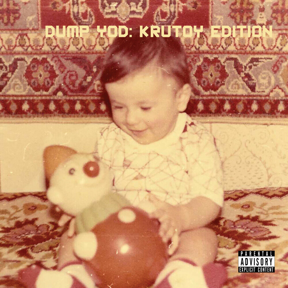 Your Old Droog — «Dump YOD: Krutoy Edition»
