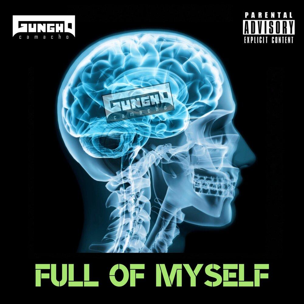 Gungho Camacho — «Full of Myself»