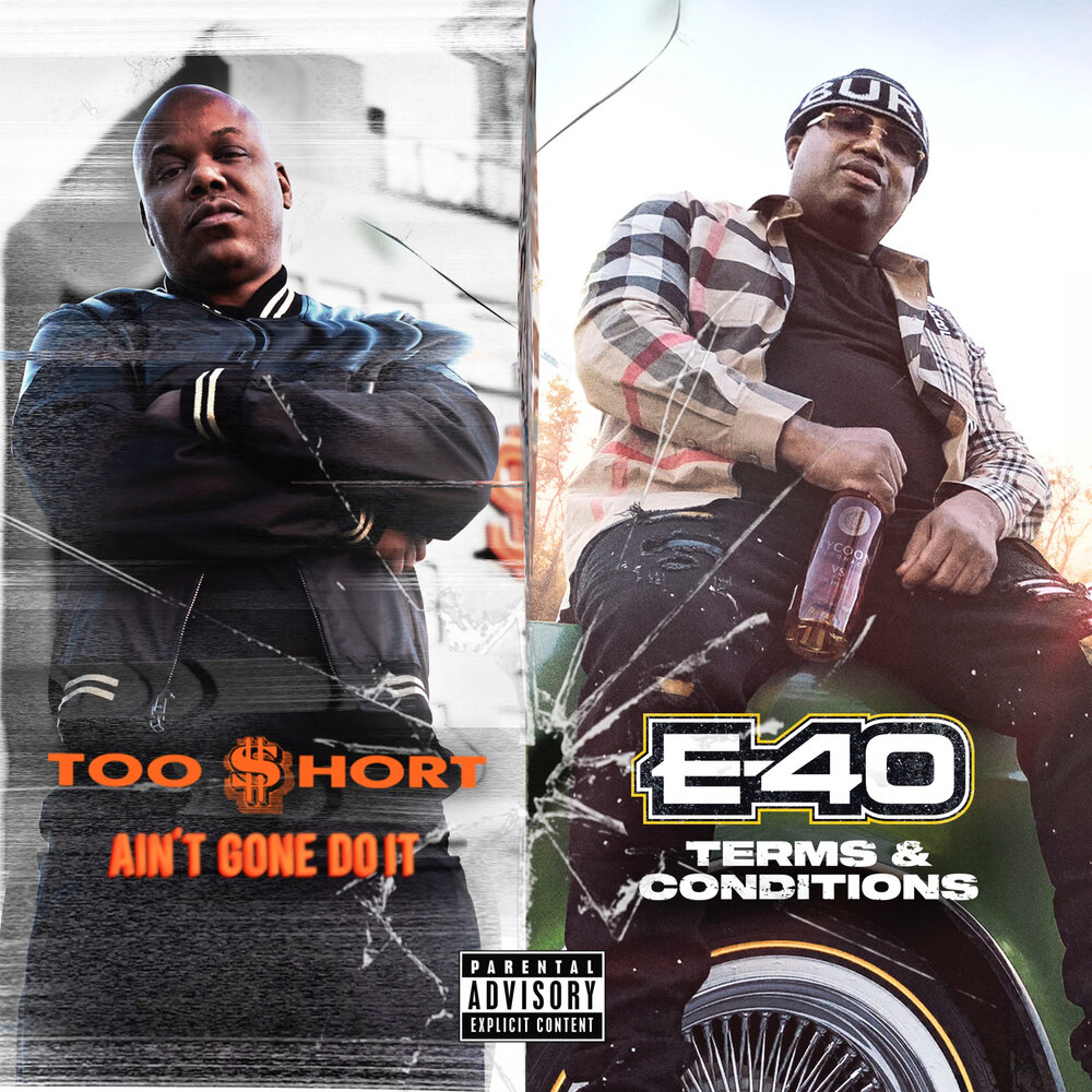 Too $hort & E-40 — «Ain't Gone Do It / Terms and Conditions»