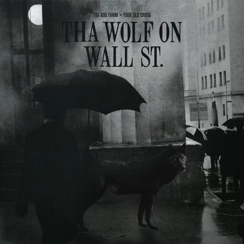 The God Fahim & Your Old Droog — «Tha Wolf On Wall St.»