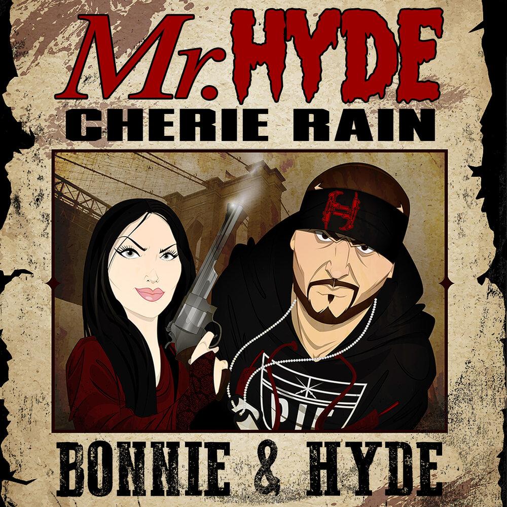 Mr. Hyde & Cherie Rain — «Bonnie & Hyde»