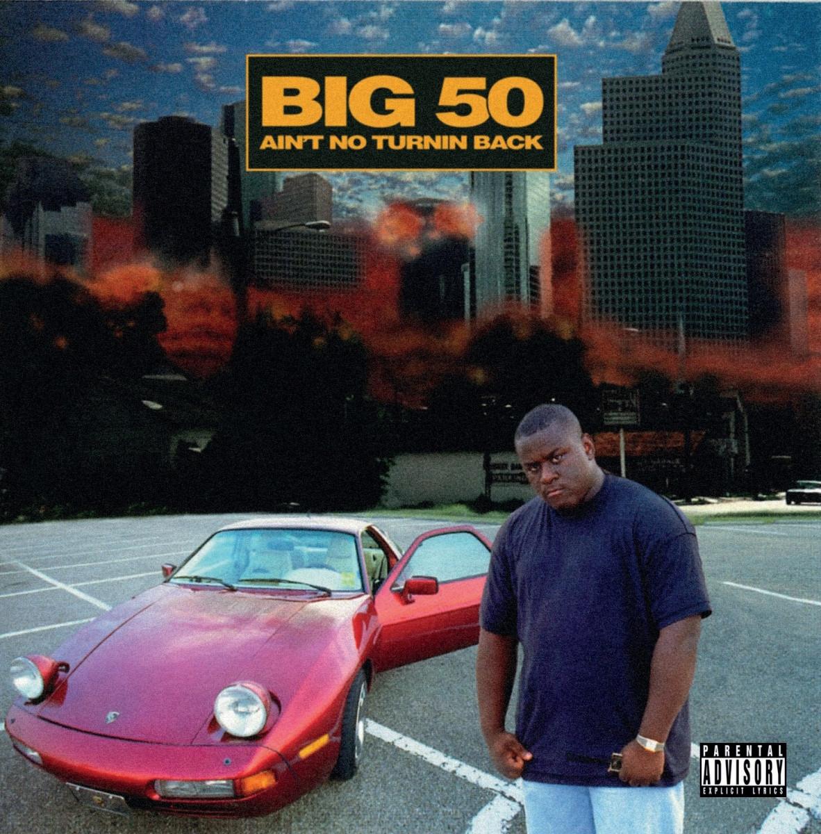 Big 50 — «Ain't No Turnin Back»