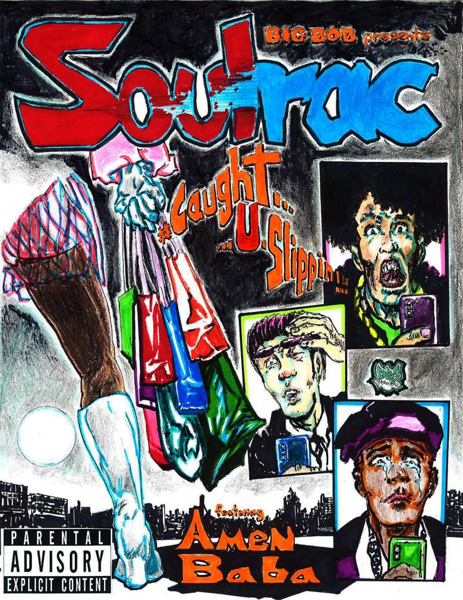 Soulrac — «Caught U Slippin» (feat. Amen Baba)