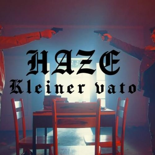 Haze — «Kleiner Vato»