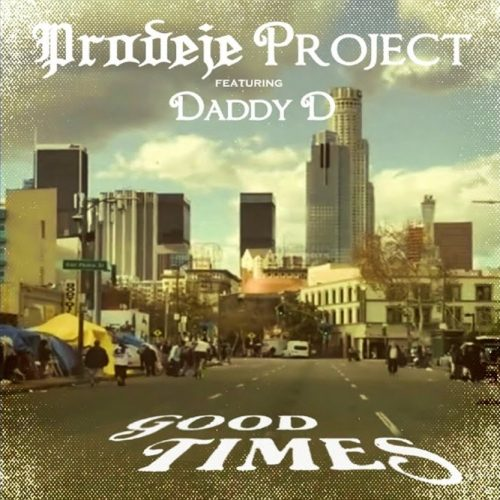 Prodeje Project — «Good Times» (feat. Daddy D & Yetta)