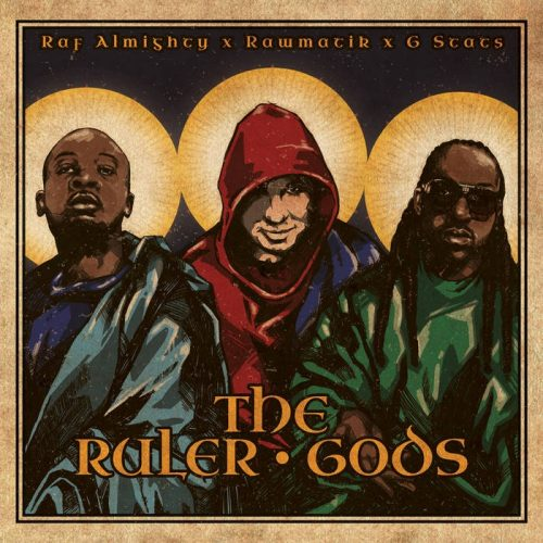 G Stats, Raf Almighty & Rawmatik — «The Ruler Gods»