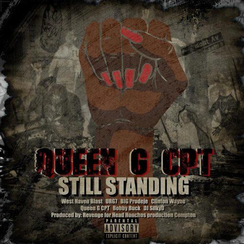 Queen G C.P.T. — «Still Standing» (feat. West Haven Blast, Urg7, Big Prodeje, Clinton Wayne, Bobby Buck & DJ Silkyd)