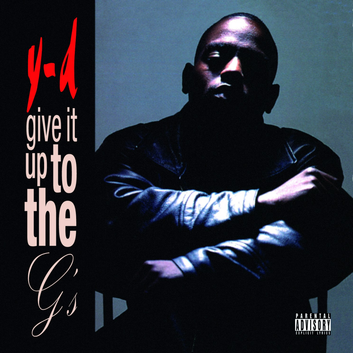 Y-D — «Give It Up To The G's»