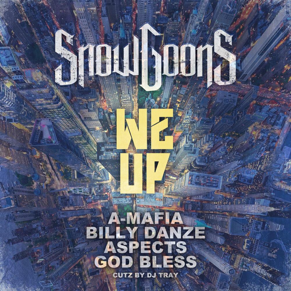 Snowgoons, A-Mafia, Billy Danze, Aspects, God Bless, DJ Tray — «We Up»