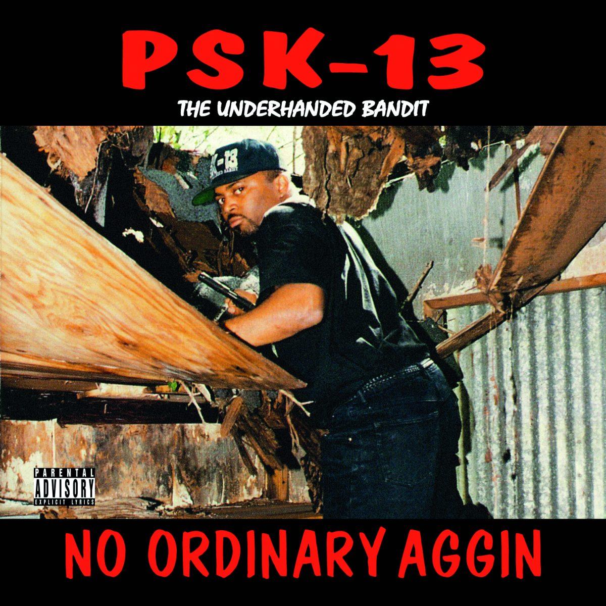 PSK-13 — «No Ordinary Aggin»