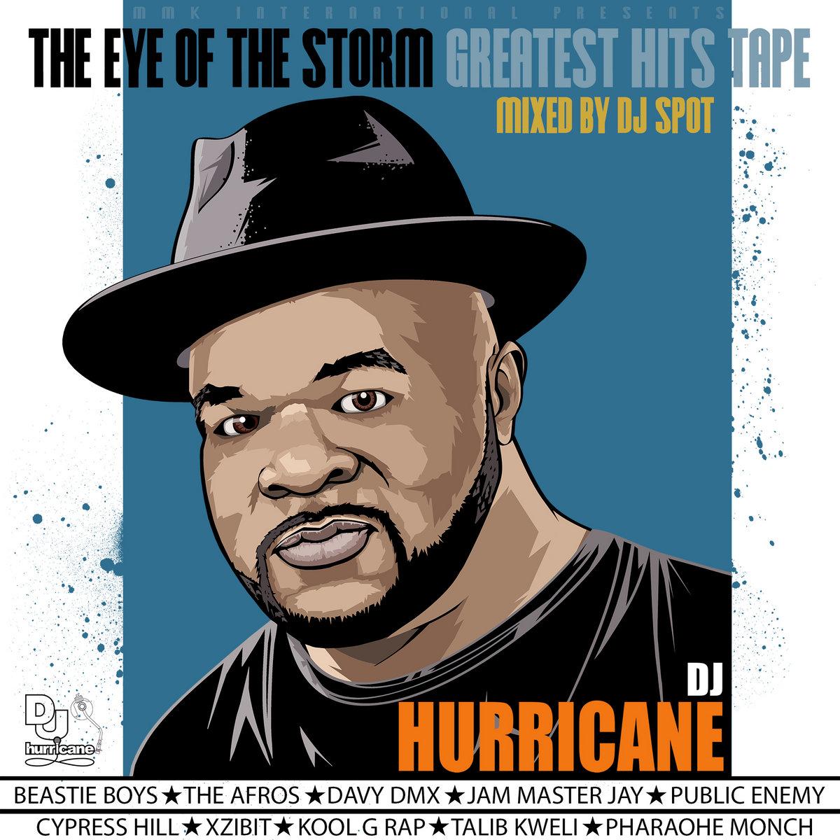 DJ Hurricane & DJ Spot — «The Eye Of The Storm: Greatest Hits Tape» (Official Mixtape)