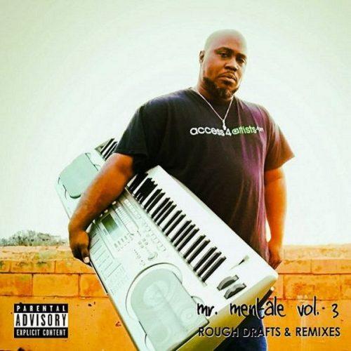 Daneja Mentale — «Mr. Mentale Vol. 3: Rough Drafts & Remixes»