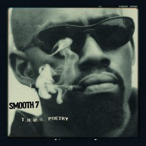 Smooth 7 — «T.H.U.G. Poetry»
