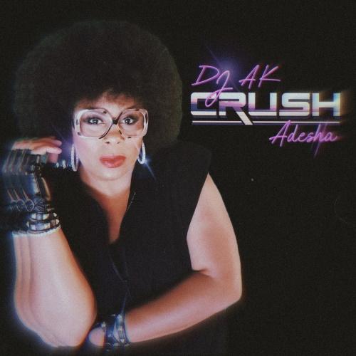 DJ AK & Adesha — «Crush»
