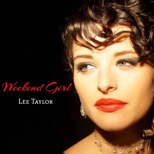 Lee Taylor — «Weekend Girl» (feat. Feddy)