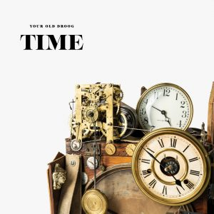 Your Old Droog — «Time»