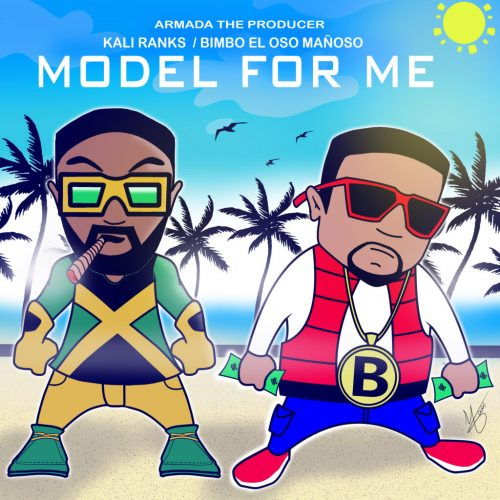 Kali Ranks — «Model For Me» (feat. Bimbo El Oso Mañoso)