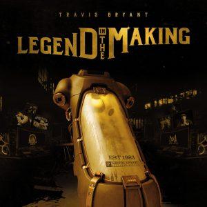 Travis Bryant — «Legend In The Making»
