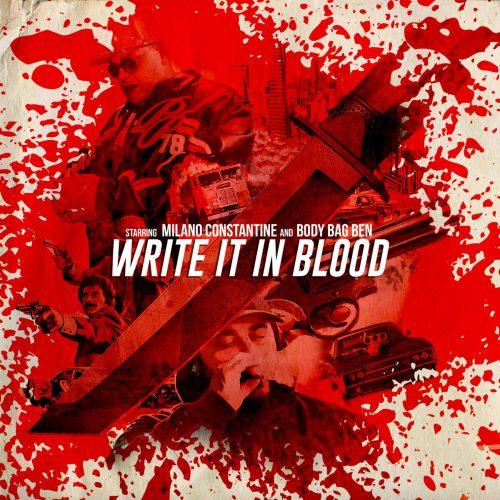 Milano Constantine & Body Bag Ben — «Write It In Blood»