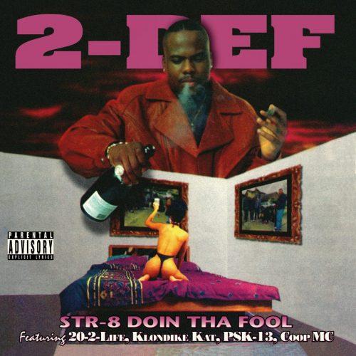 2-Def — «Str-8 Doin Tha Fool»