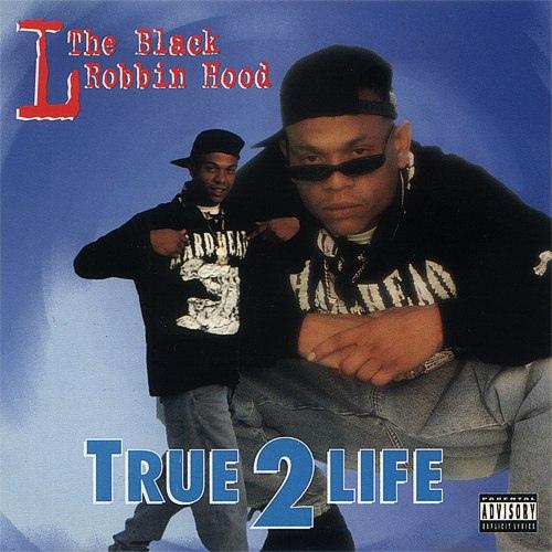 L The Black Robbin Hood — «True 2 Life»