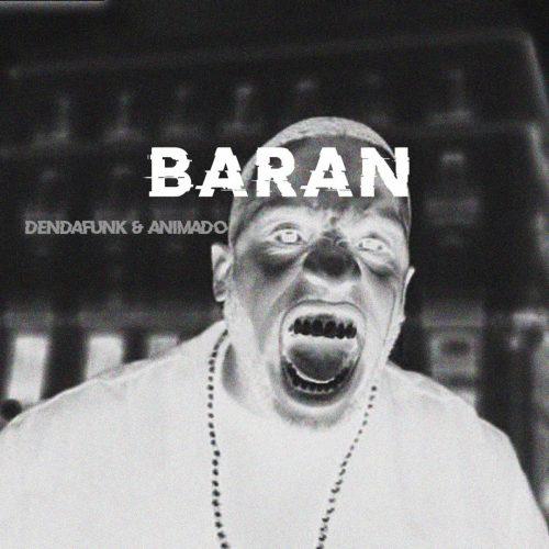 Den Da Funk & Animado — «BARAN»