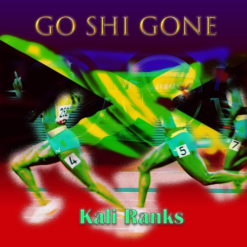 Kali Ranks — «Go Shi Gone»