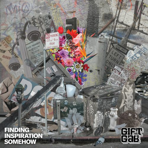 Gift Of Gab — «Finding Inspiration Somehow»