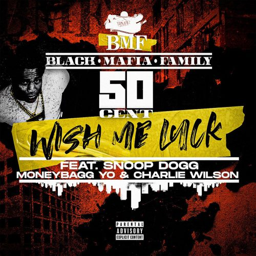 50 Cent — «Wish Me Luck» (feat. Snoop Dogg, Moneybagg Yo & Charlie Wilson)