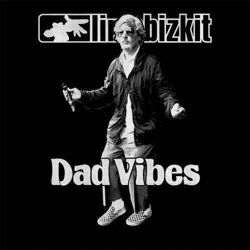 Limp Bizkit — «Dad Vibes»