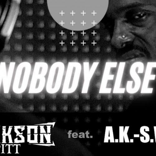 Jackson Pitt — «Nobody Else» (feat. A.K.-S.W.I.F.T.)