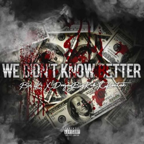 DeejayBigRob — «We Didn't Know Better» (feat. Big Kj & Kontak)