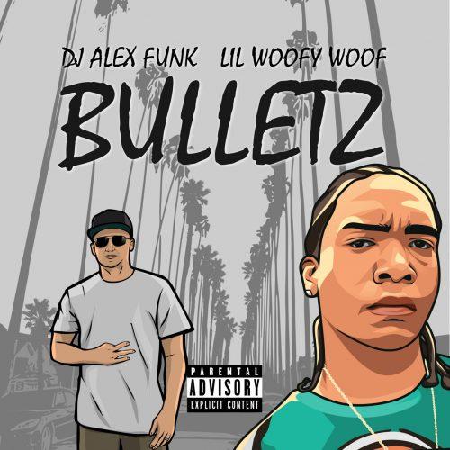 DJ Alex Funk — «Bulletz» (feat. Lil WooFy WooF)
