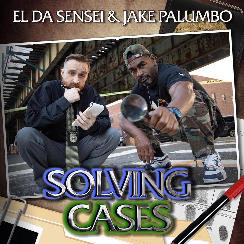 El Da Sensei & Jake Palumbo — «Solving Cases»