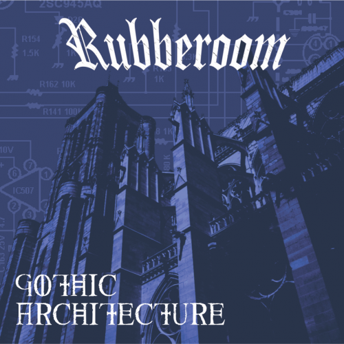 Rubberoom — «Gothic Architecture»