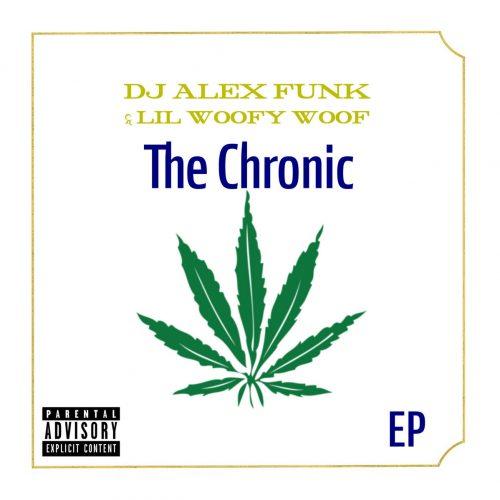 DJ Alex Funk & Lil Woofy Woof — «The Chronic»